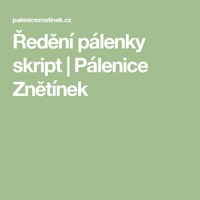 Ředění pálenky skript   Pálenice Znětínek