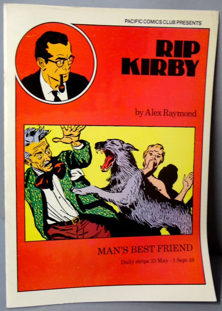 RIP KIRBY 11 Man's Best Friend Alex Raymond large size B & W reprints May 23-September 3,1949 Pacific Club 1980 Limited Edition