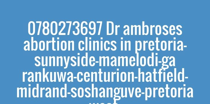 Check out my new PixTeller design! :: 0780273697 dr ambroses abortion clinics in pretoria-sunnyside-...