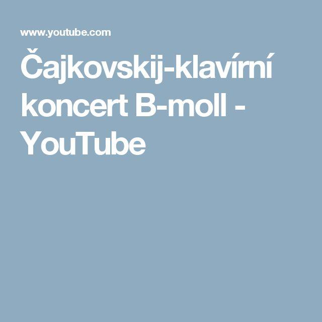 Čajkovskij-klavírní koncert B-moll - YouTube
