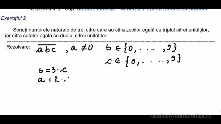 CLASA a V-a - Cap. Numere naturale - Scrierea și citirea numerelor naturale  Exercițiul 2 Scrieți numerele naturale de trei cifre care au cifra zecilor egală cu triplul cifrei unităților, iar cifra sutelor egală cu dublul cifrei unităților.