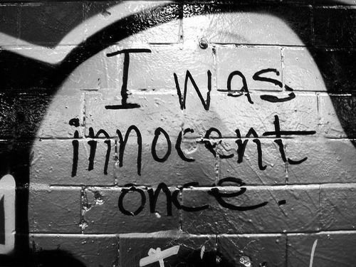 I was innocent once