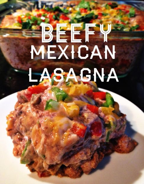 Beefy Mexican Lasagna- healthy meals, clean eating, lean beef recipes, fast and easy meal ideas, high protein, low fat, taco tuesday
