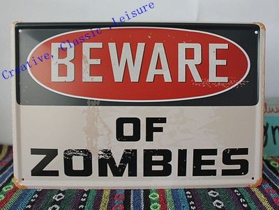 Free shipping BEWARE OF ZOMBIES vintage Tin Sign Bar pub home Wall Decoration Retro Metal Art Poster ,size 30x20cm