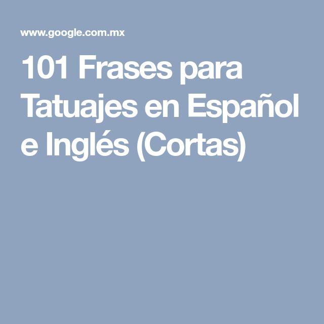101 Frases para Tatuajes en Español e Inglés (Cortas)