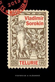 Vladimir Sorokin - Telurie  Antiutopie o budoucnosti Evropy