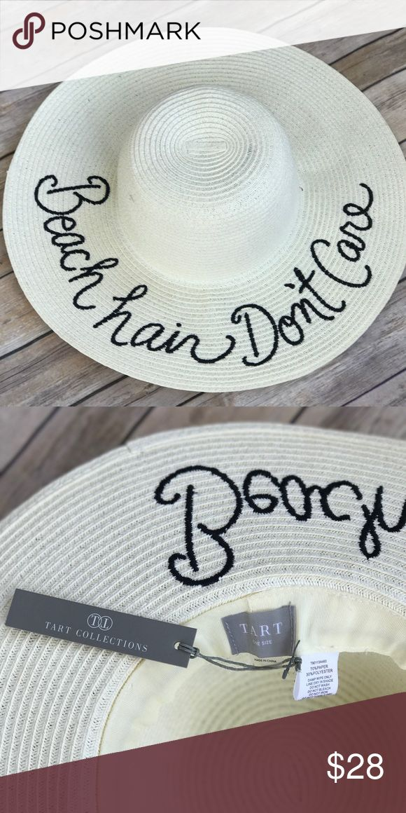 "TART Collections Floppy Beach Hat Floppy Beach Hat that reads ""Beach Hair Don't Care"" by TART Collections. Brand new with tags, never worn. TART Collections Accessories Hats"