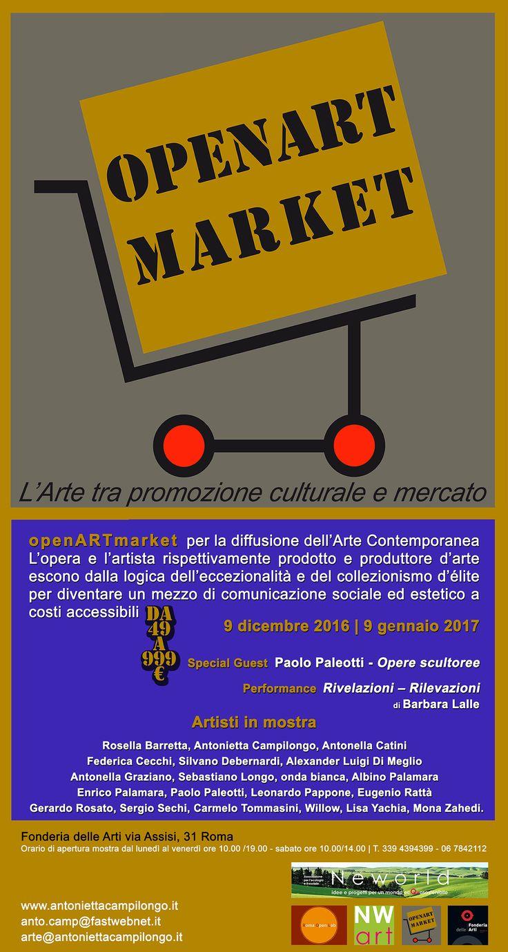 Si inaugura venerdì 9 dicembre 2016 un nuovo appuntamento, il diciottesimo, di OpenARTmarket, a cura di Antonietta Campilongo, fino al 9 gennaio presso la Fonderia delle Arti – Via Assisi, 31 a Roma.  Openartmarket. Un'esposizione-mercato in cui l'opera e l'artista, rispettivamente prodotto e produttore d'arte, escono dalla logica dell'eccezionalità e del collezionismo d'élite, per diventare un