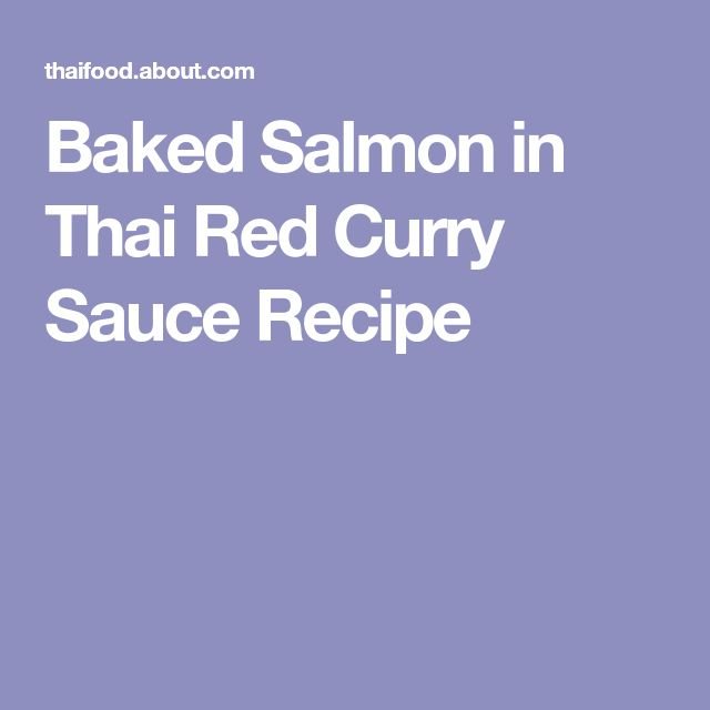 Baked Salmon in Thai Red Curry Sauce Recipe