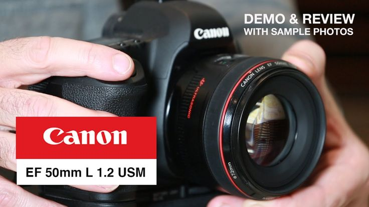 Canon EF 50mm L Series 1.2 Lens - Review with sample video and photos