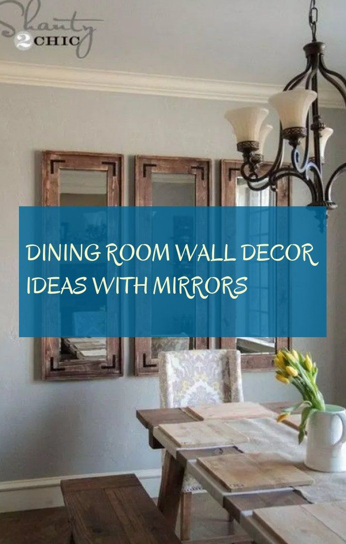 Dining Room Wall Decor Ideas With Mirrors Chic