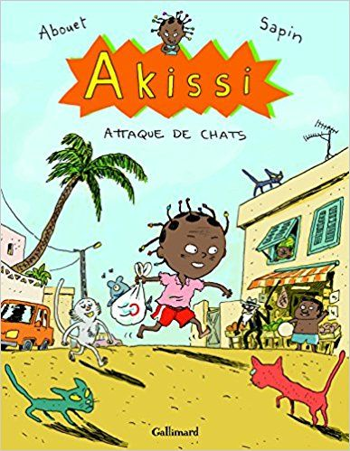 Amazon.fr - Akissi, 1:Akissi: Attaque de chats - Marguerite Abouet, Mathieu Sapin - Livres