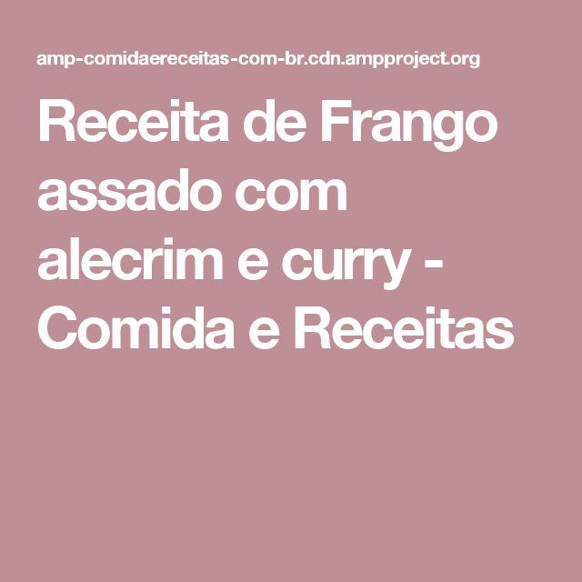 Receita de Frango assado com alecrim e curry - Comida e Receitas
