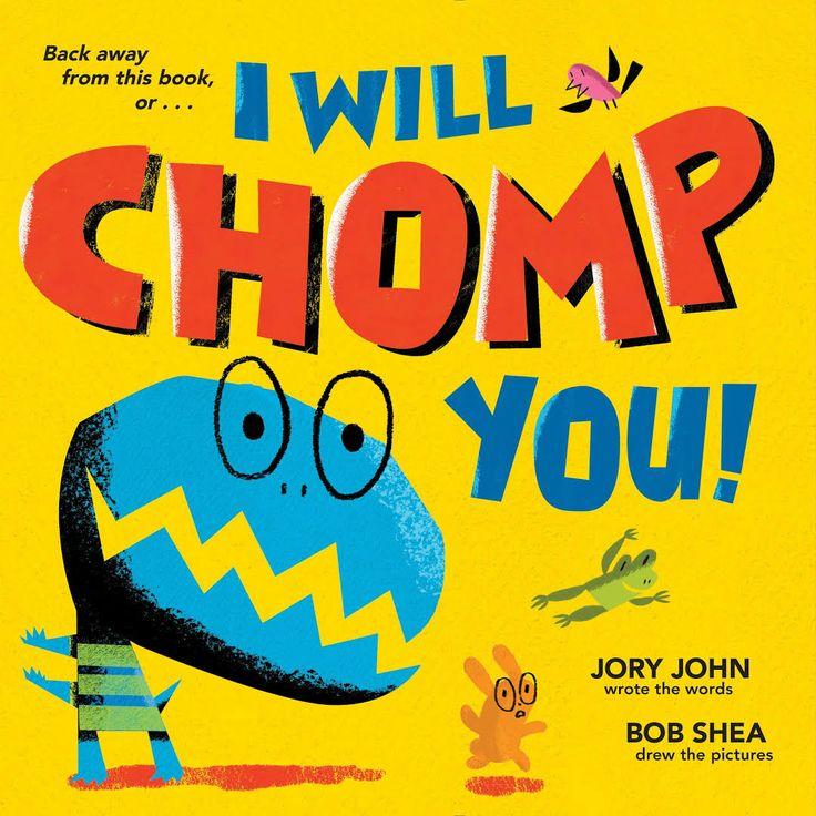 I will chomp you! by Jory John.