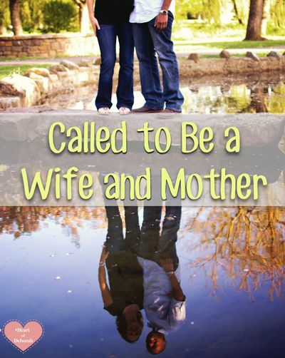 Called to Be a Wife and Mother // Plus Free Printable. Thoughts on parenting, marriage, and motherhood. Heart of Deborah