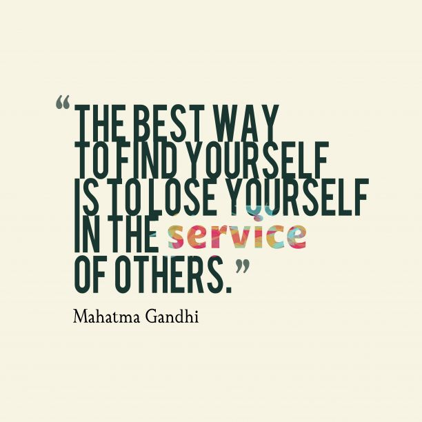 hi-res image of The best way to find yourself is to lose yourself in the %23service of others.