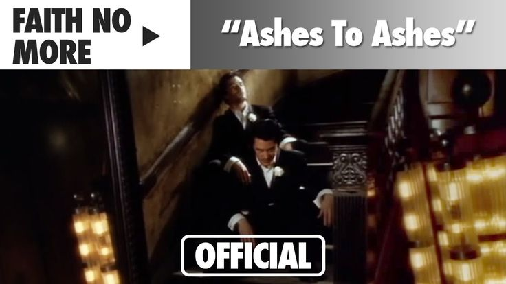 Faith No More - Ashes to Ashes (Official Music Video) Watch the official music video for Faith No More - Ashes To Ashes iTunes: http://ift.tt/1lWTkvG Amazon: http://ift.tt/1lWTkvI Official Website: h...