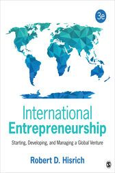 International Entrepreneurship Starting, Developing, and Managing a Global Venture by Robert D. Hisrich Joining far reaching scope with a wide assortment of genuine cases, International Entrepreneurship: Starting, Developing, and Managing a Global Venture