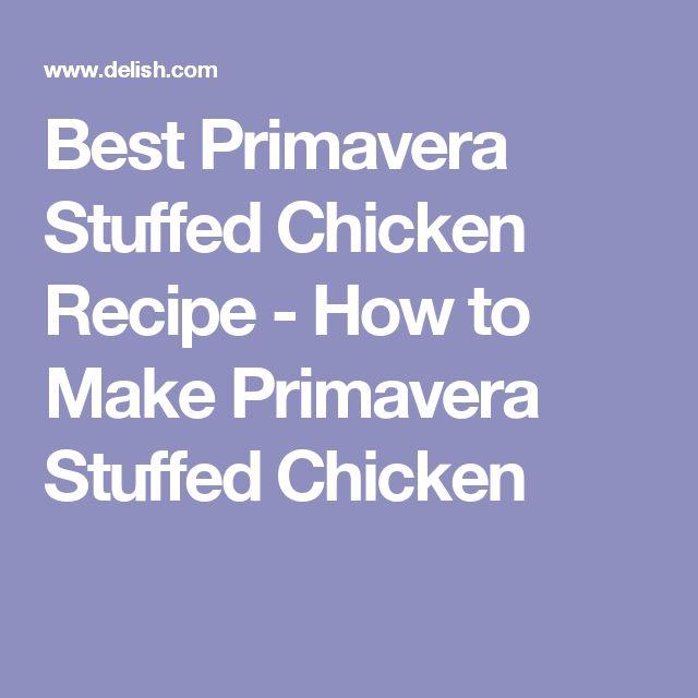 Best Primavera Stuffed Chicken Recipe - How to Make Primavera Stuffed Chicken