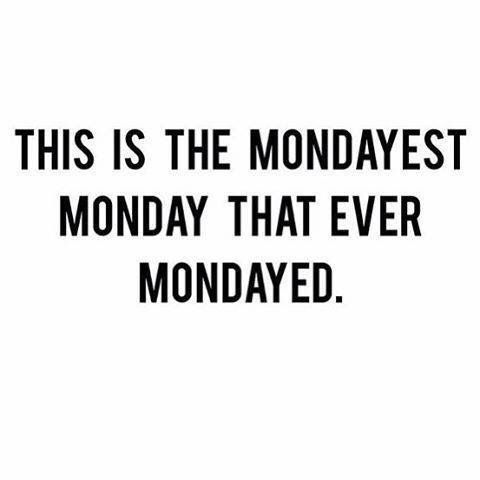 Ain't that the truth! Monday, July 11, 2016!