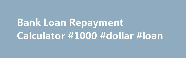Bank Loan Repayment Calculator #1000 #dollar #loan http://loan.remmont.com/bank-loan-repayment-calculator-1000-dollar-loan/  #bank loan calculator # A subject corporation, including the Vegas Concept Corporation takes care of understanding income tax files, abstracts or actual action information, legal cases, and liens as well as other forms to make sure no one includes a declare vs. a property. Can not believe that? Allow me to demonstrate you absolutely. There…The post Bank Loan Repayment…