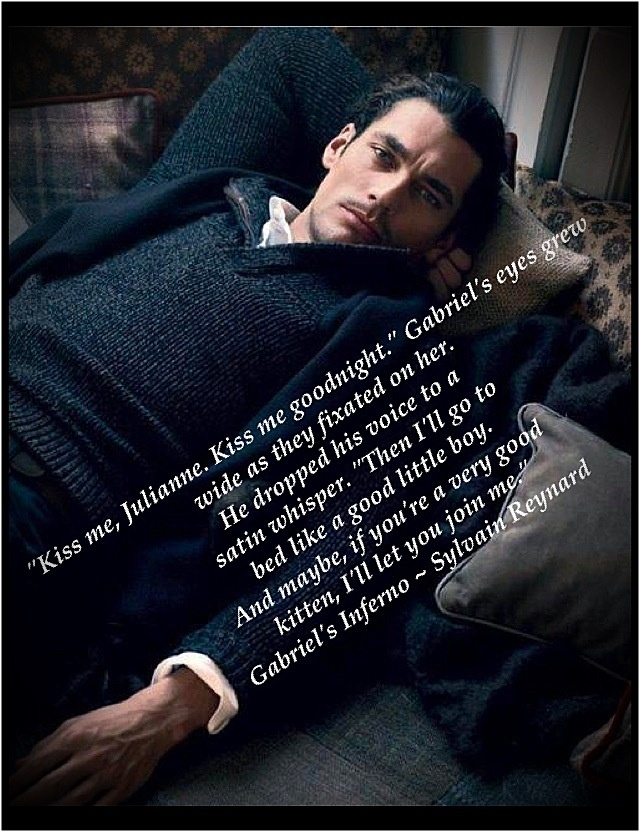 """Kiss me, Julianne. Kiss me goodnight …"" Gabriel's Inferno by Sylvain Reynard. Photo captioned by @GIFansUK/Gabriel's Inferno Series United Kingdom (FB)?~ official fan accounts for Gabriel's Inferno Series and approved by Sylvain Reynard"