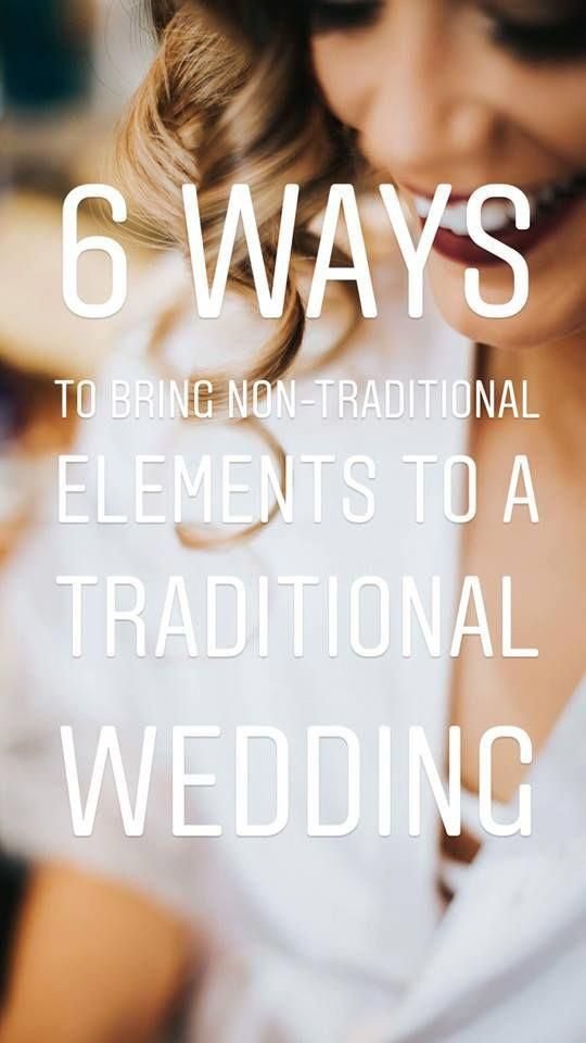 6 Ways To Bring Non Traditional Elements A Wedding Traditionalwedding Nontraditional Weddingchecklist