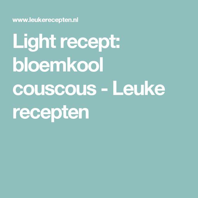Light recept: bloemkool couscous - Leuke recepten