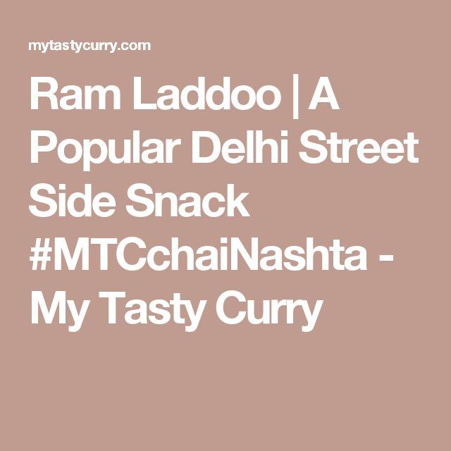 Ram Laddoo | A Popular Delhi Street Side Snack #MTCchaiNashta - My Tasty Curry