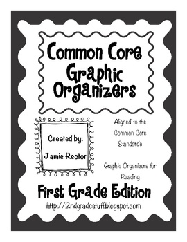 Common Core Graphic Organizers for Reading: 1st Grade Edition