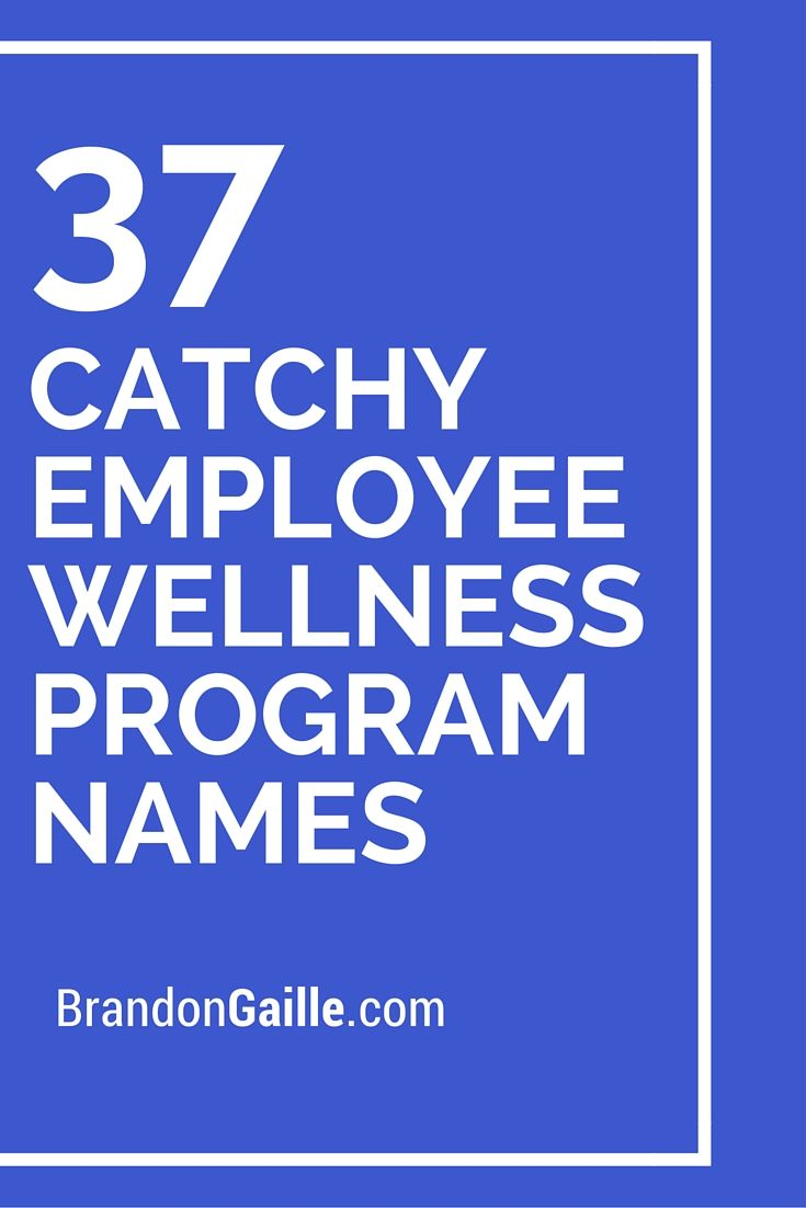 39 Catchy Employee Wellness Program Names | Wellness ...