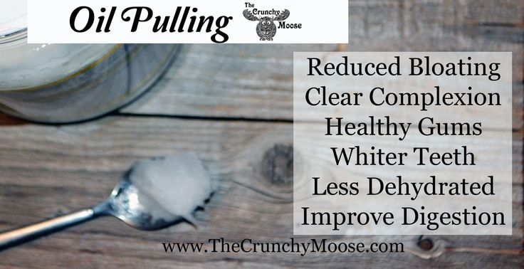 What is Oil Pulling and Oil Pulling Benefits - The Crunchy Moose