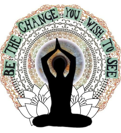 Meditatie - Meditation / Yoga: Even dat momentje voor en met jezelf! ~Tekst: Be the change you wish to see~
