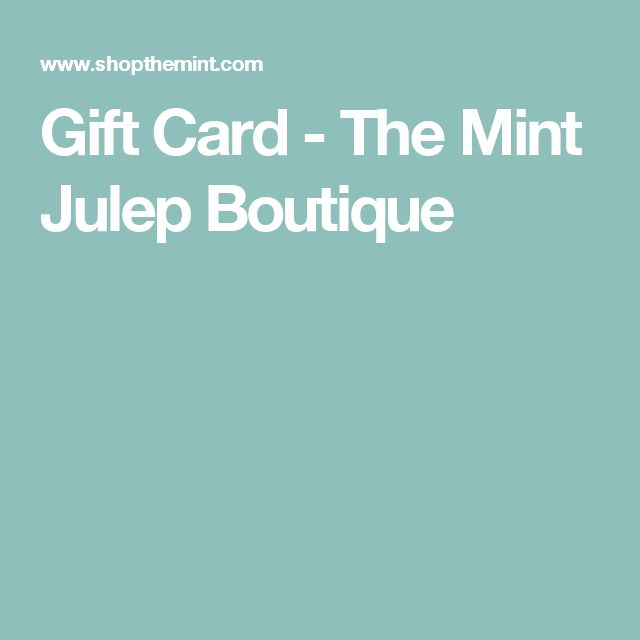 Gift Card - The Mint Julep Boutique