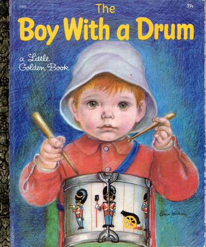 """The Boy with a Drum, Illustrations by Eloise Wilkin, 1969- Cover      """"The Boy with a Drum"""", Little Golden Book, 1969    by David L. Harrison  Illustrations by Eloise Wilkin    Cover......my kids loved this one!"""
