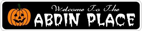 ABDIN PLACE Lastname Halloween Sign - Welcome to Scary Decor, Autumn, Aluminum - 4 x 18 Inches by The Lizton Sign Shop. $12.99. Aluminum Brand New Sign. Rounded Corners. Great Gift Idea. Predrillied for Hanging. 4 x 18 Inches. ABDIN PLACE Lastname Halloween Sign - Welcome to Scary Decor, Autumn, Aluminum 4 x 18 Inches - Aluminum personalized brand new sign for your Autumn and Halloween Decor. Made of aluminum and high quality lettering and graphics. Made to last for ye...