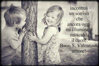 Amore e Sorriso ...Buon S. Valentino, amore! - FRASI DI SAN VALENTINO ~ i Miei Pensieri