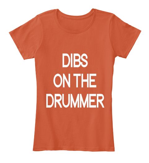 Dibs On The Drummer Deep Orange Women's T-Shirt Front