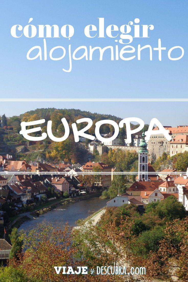 El paso a paso para elegir el alojamiento en Europa