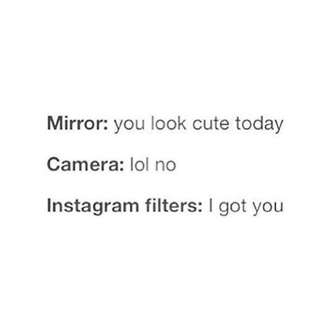 Instagram filters, saving the state of selfies since 2010.  #refinery29 http://www.refinery29.com/online-beauty-memes#slide-22
