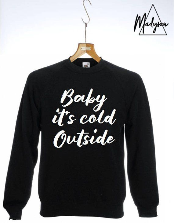 f1e55c3aa0cb Baby It s Cold Outside Sweatshirt Slogan Christmas Jumper Top ...