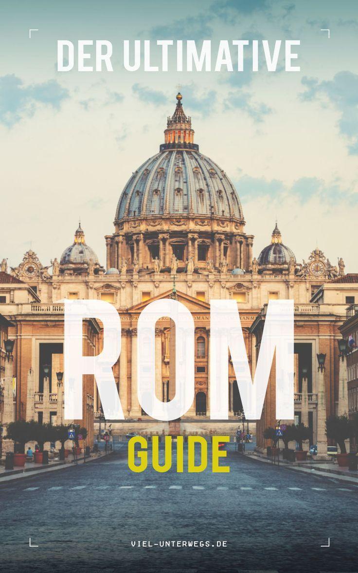 Ultimativer Rom Guide: Alles was du für deine Rom Städtereise wissen musst