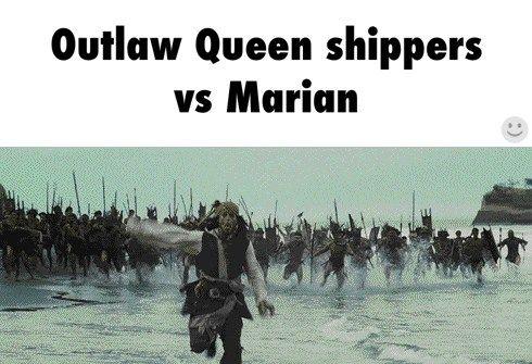 Outlaw Queen shippers vs Marian ---- DIE B*TCH, DIEEE!!! I mean... ahem...