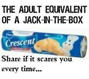 Gets me every time!Time, Laugh, Funny Stuff, So True, Random Thoughts, Things, Jack O'Connel, True Stories, Crescents Rolls