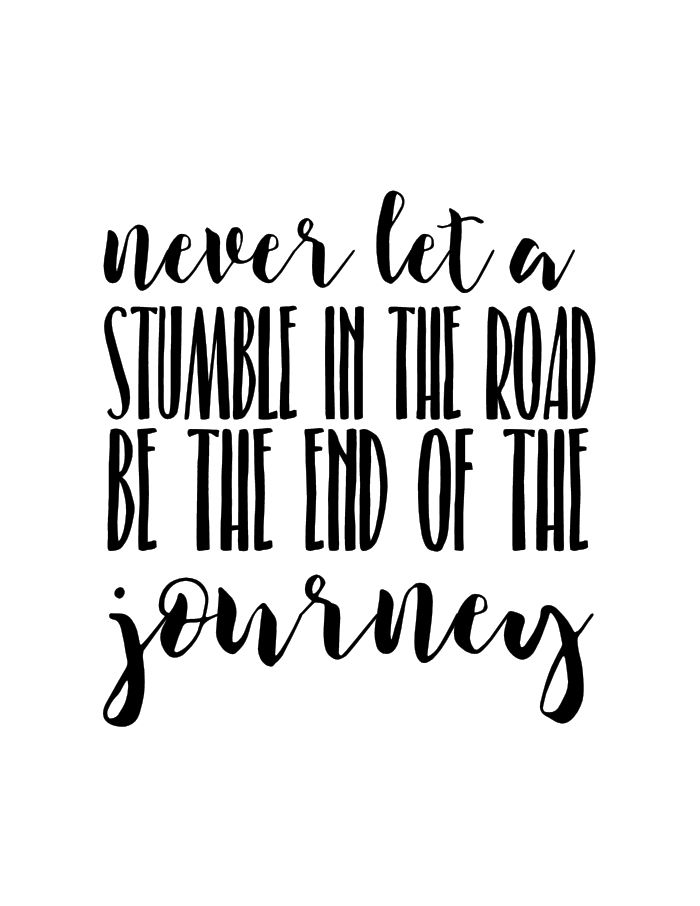 Motivational Weight Loss Quotes | Never let a stumble in the road be the end of the journey