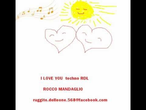 I LOVE YOU TECHNO RDL ROCCO MANDAGLIO