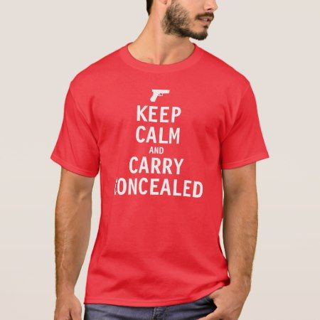 Keep Calm and Carry Concealed T-Shirt - tap to personalize and get yours