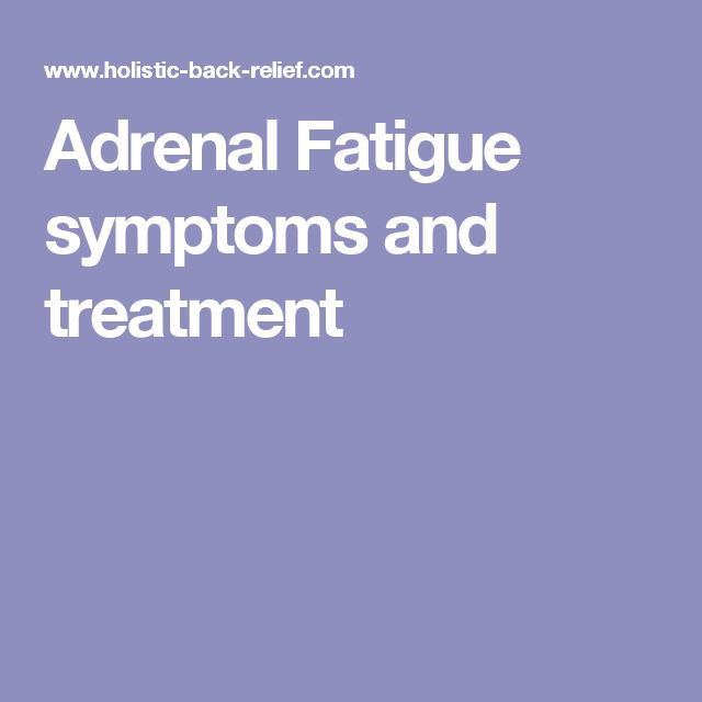 Adrenal Fatigue symptoms and treatment