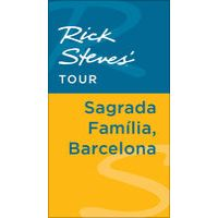 Rick Steves' Tour: Sagrada Familia, Barcelona by Rick Steves