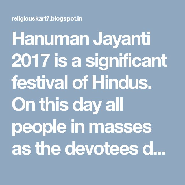 Hanuman Jayanti 2017 is a significant festival of Hindus. On this day all people in masses as the devotees do hanuman jayanti puja with hanuman jayanti puja vidhi.
